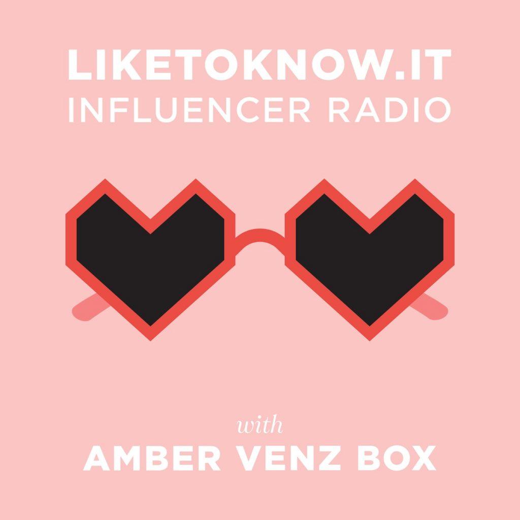 LikeToKnow.It Influencer Radio: