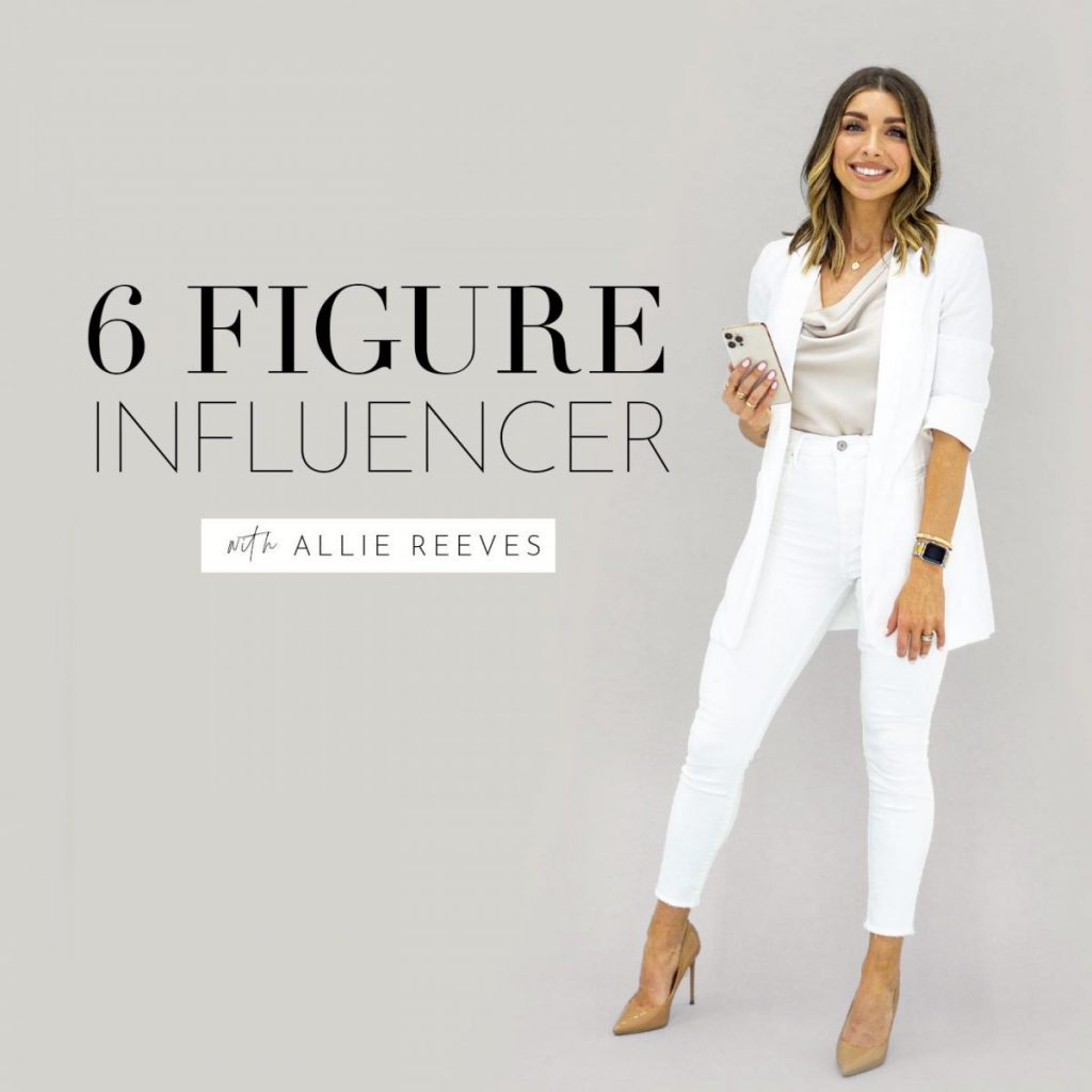 The 6 Figure Influencer Podcast with Allie Reeves | Best podcasts for Influencers