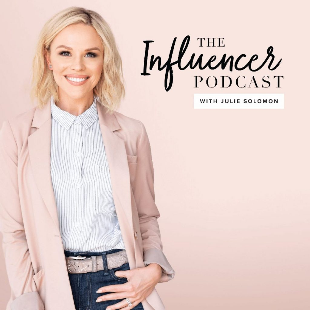 The Influencer Podcast With Julie Solomon