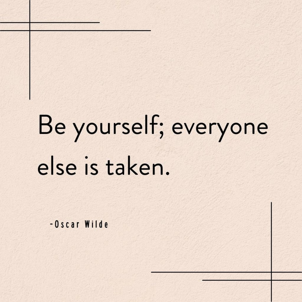 Be Yourself Everyone else is taken quote by oscar wilde   How To Find Your Blogging Voice